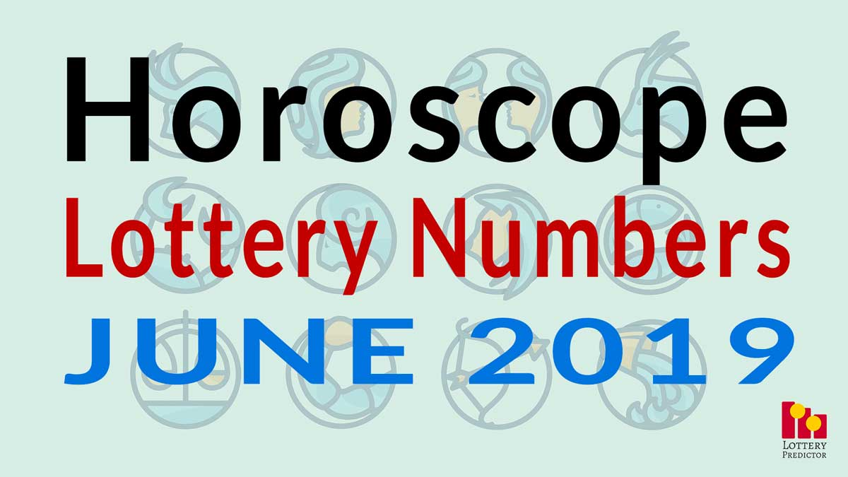 Horoscope Lucky Pick 3 and Pick 4 Numbers For June 2019