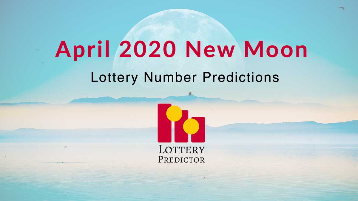 April 2020 New Moon Lottery Numbers