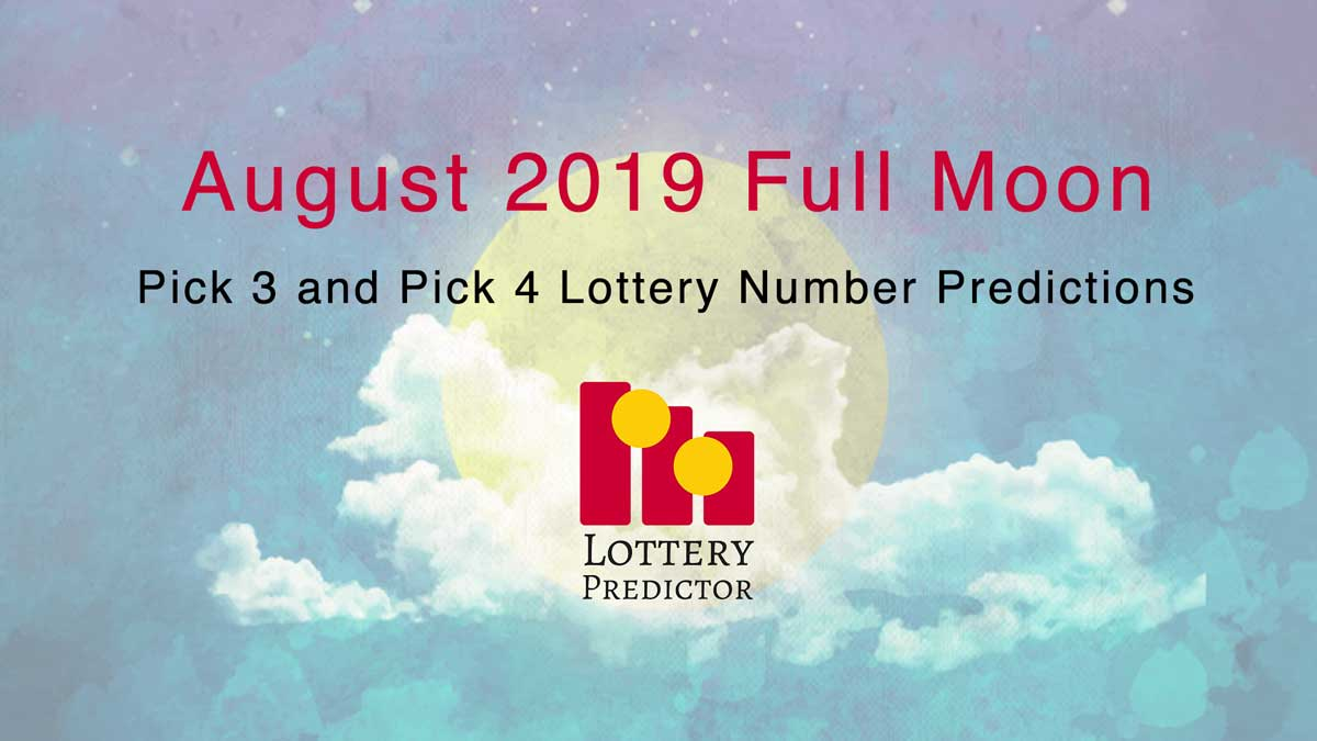 August 2019 Full Moon Pick 3 and Pick 4 Lottery Number