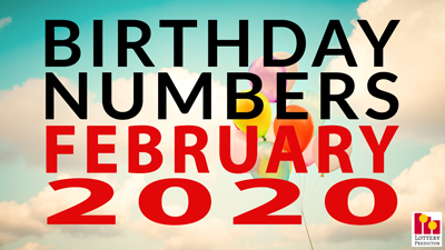 Birthday Lottery Numbers For February 2020