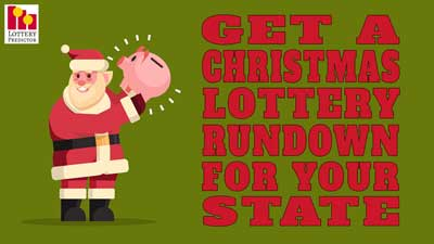 Get A Christmas Lottery Rundown For Your State
