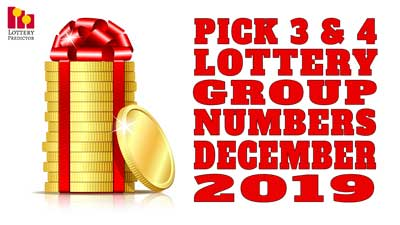 Lottery Pick 3 & Pick 4  Group Numbers December 2019