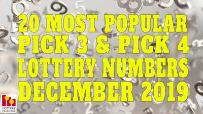 20 Most Popular Pick 3 & Pick 4 Lottery Numbers December 2019