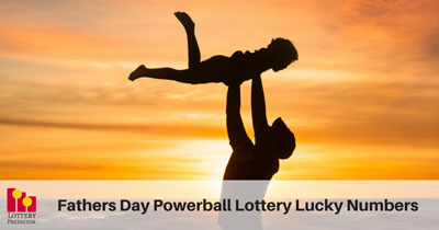 Fathers Day Lucky Powerball Lottery Numbers