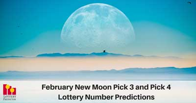 February New Moon Pick 3 and Pick 4 Lottery Number Predictions