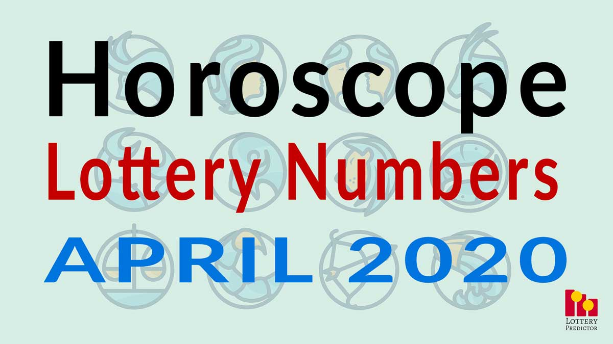 Horoscope Lottery Predictions For April 2020