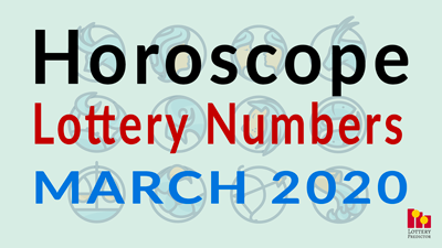 Horoscope Lottery Predictions For March 2020
