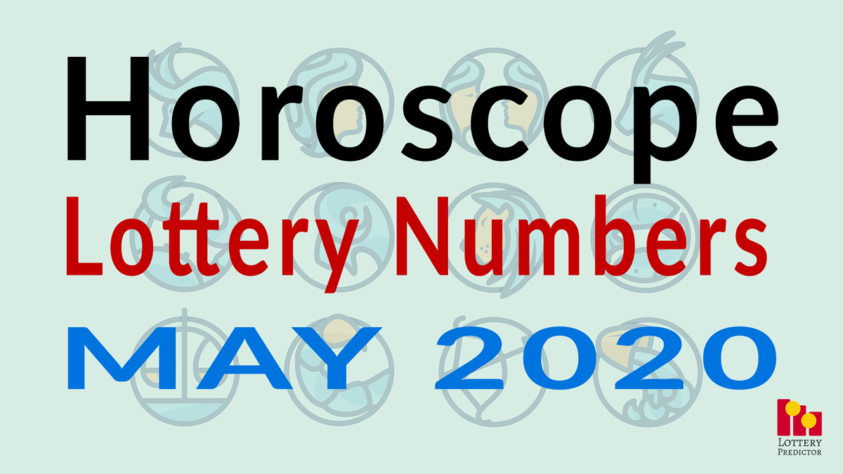 Horoscope Lottery Predictions For May 2020