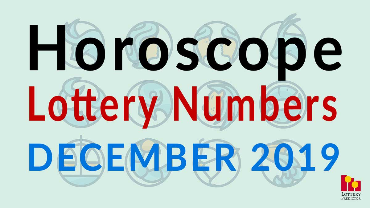 Horoscope Lottery Predictions For December 2019