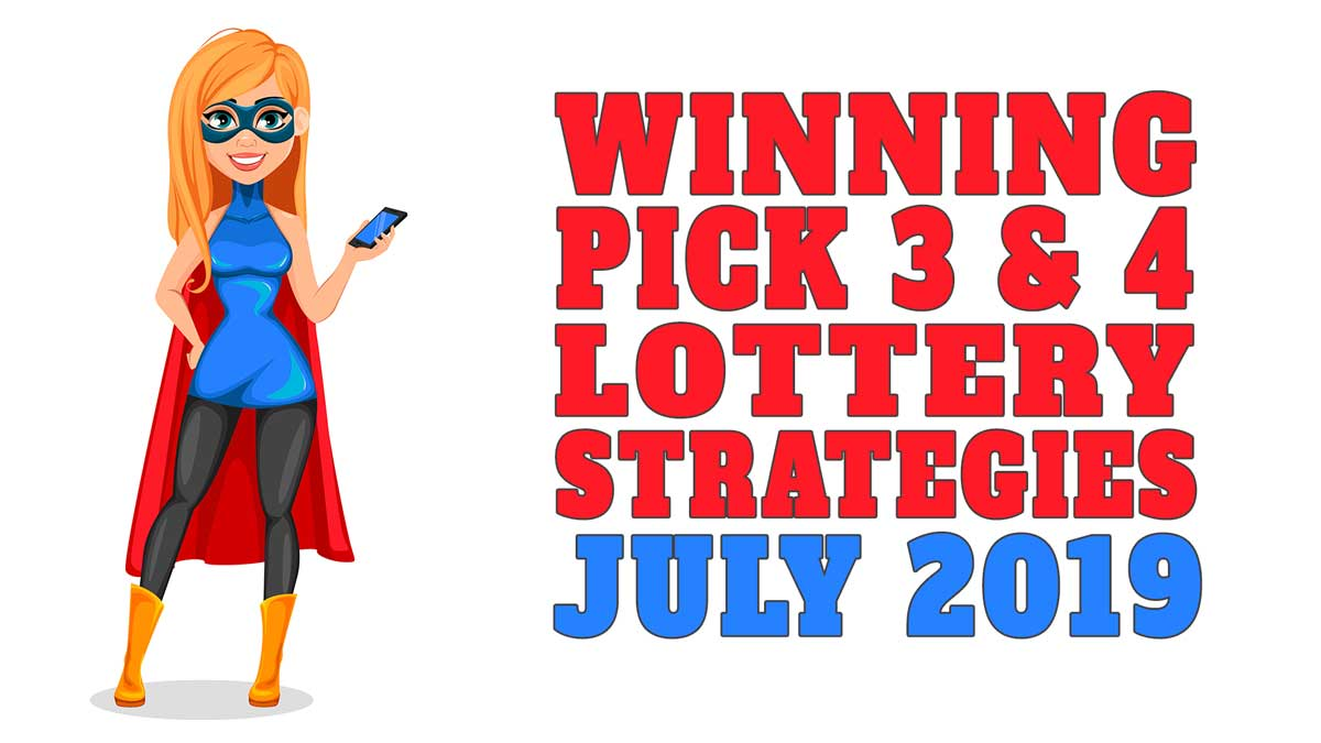 Winning Pick 3 And Pick 4 Lottery Strategies For July 2019