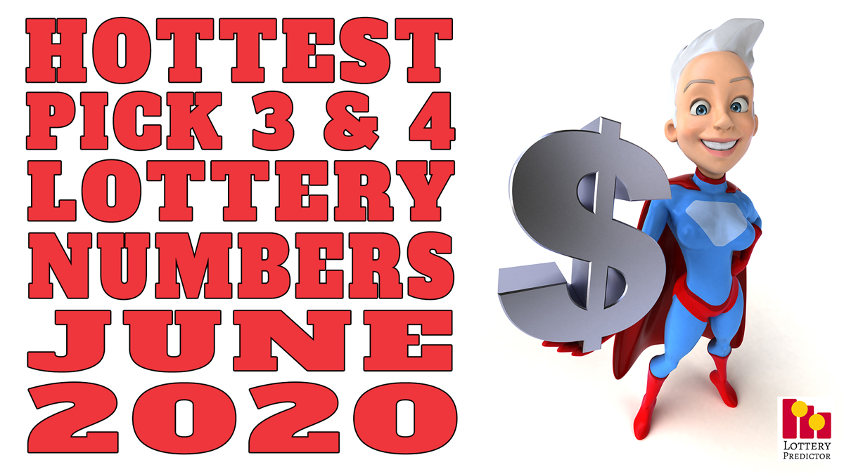 20 Hottest Pick 3 & Pick 4 Lottery Numbers For June 2020