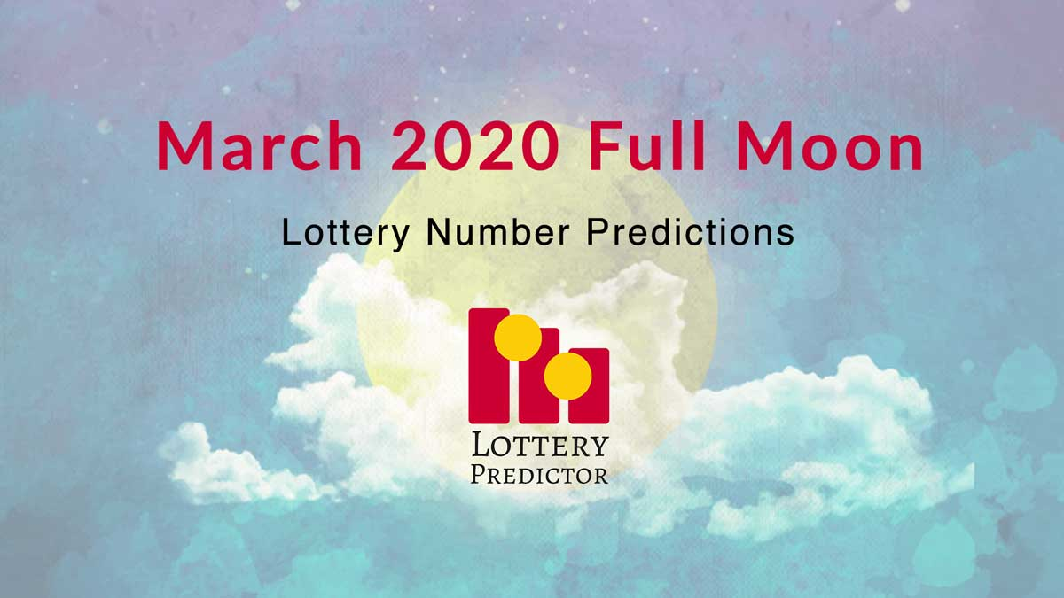 March 2020 Full Moon Lottery Numbers