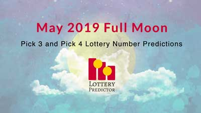 May 2019 Full Moon Pick 3 and Pick 4 Lottery Number Predictions