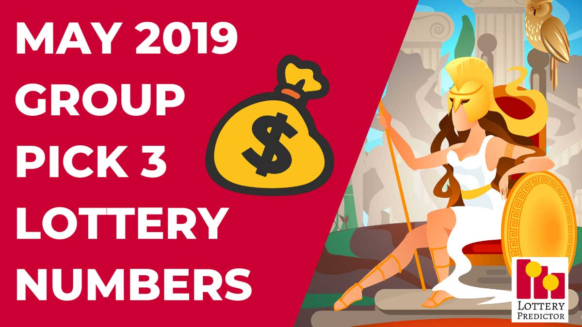 May 2019 Pick 3 Lottery Group Numbers