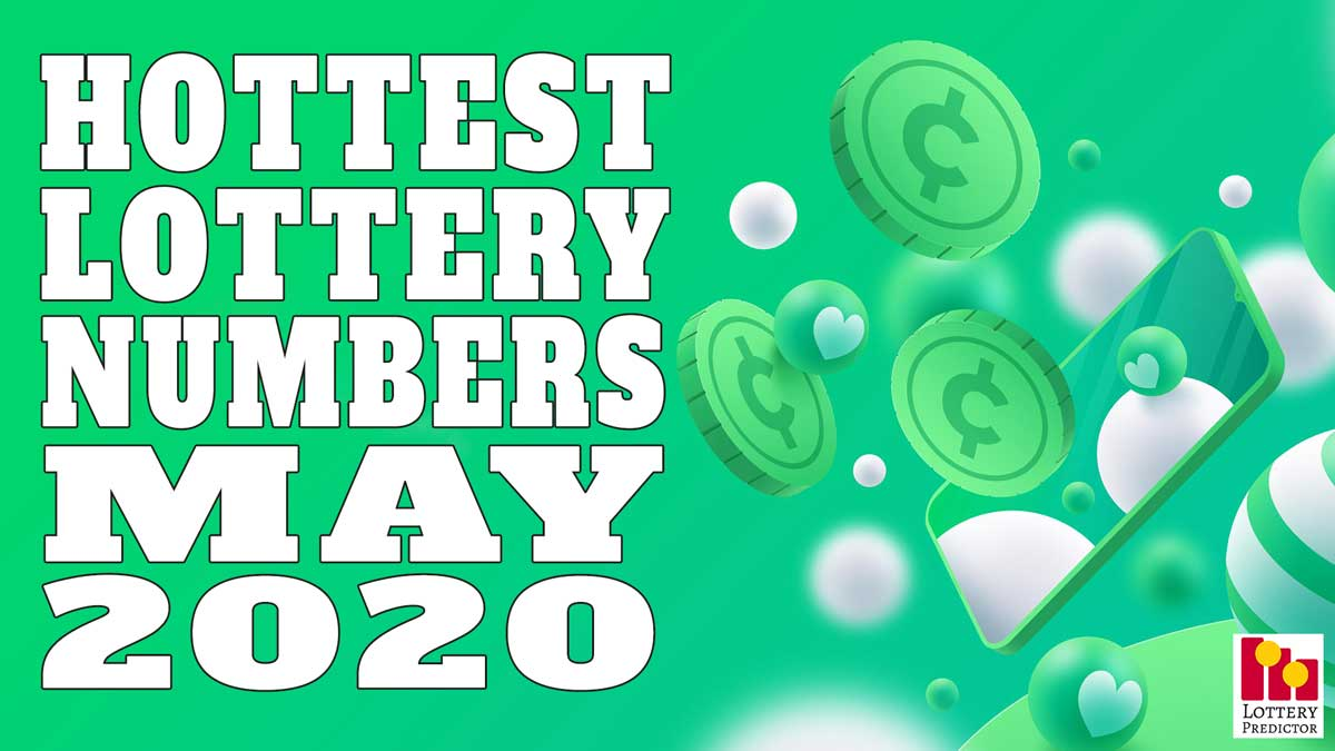 20 Hottest Pick 3 Pick 4 Lottery Numbers For May 2020