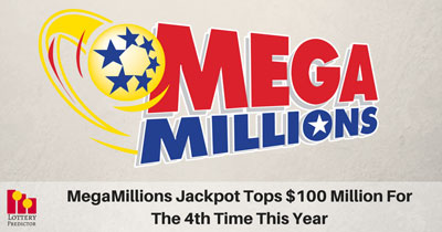 MegaMillions Jackpot Tops $100 Million For The 4th Time This Year