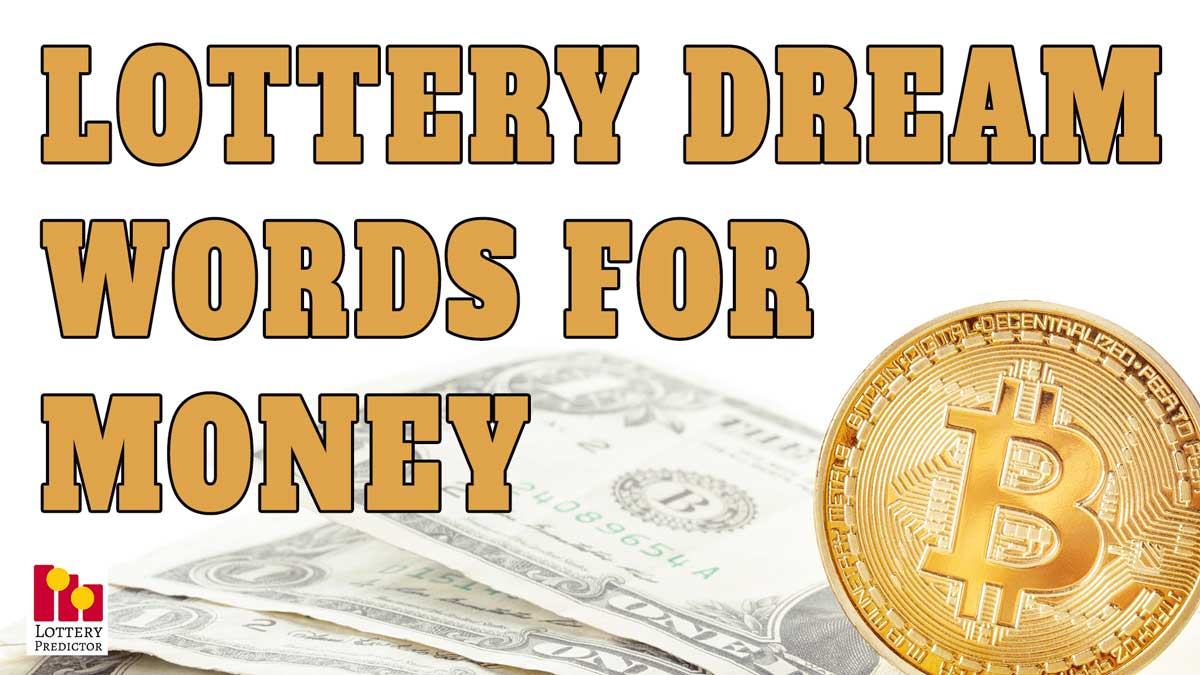 Lottery Dream Words For Money