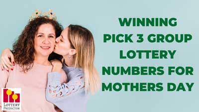 Mothers Day Pick 3 Lottery Group Numbers