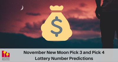 November New Moon Pick 3 and Pick 4 Lottery Number Predictions