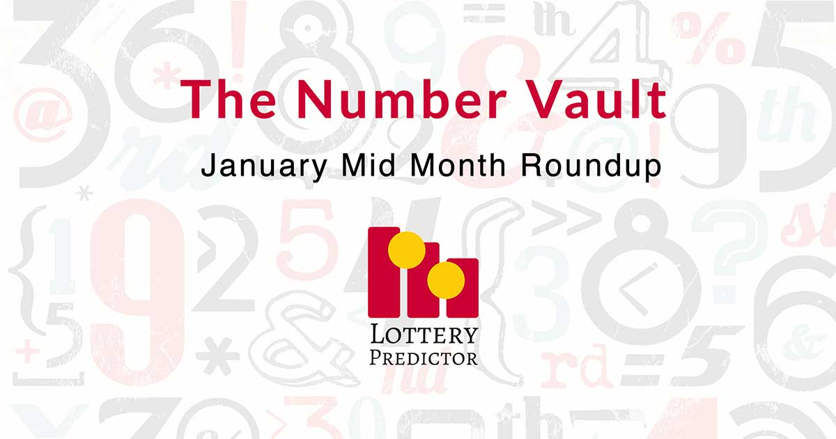 The Number Vault Lottery Tip Sheet January 2019 Mid Month RoundUp