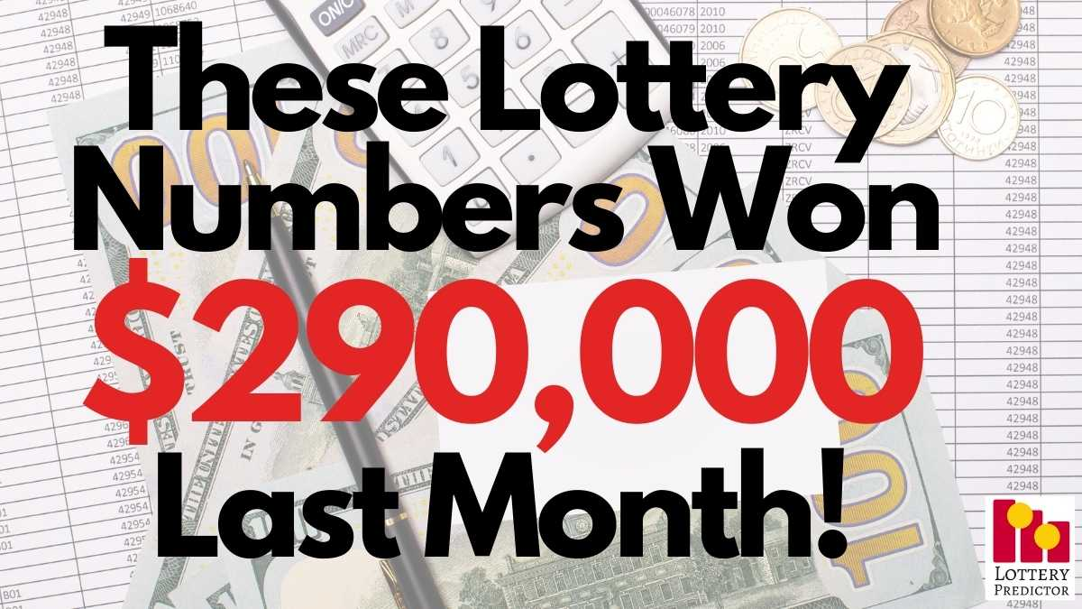 These Lottery Numbers Win $290,000 Last Month!