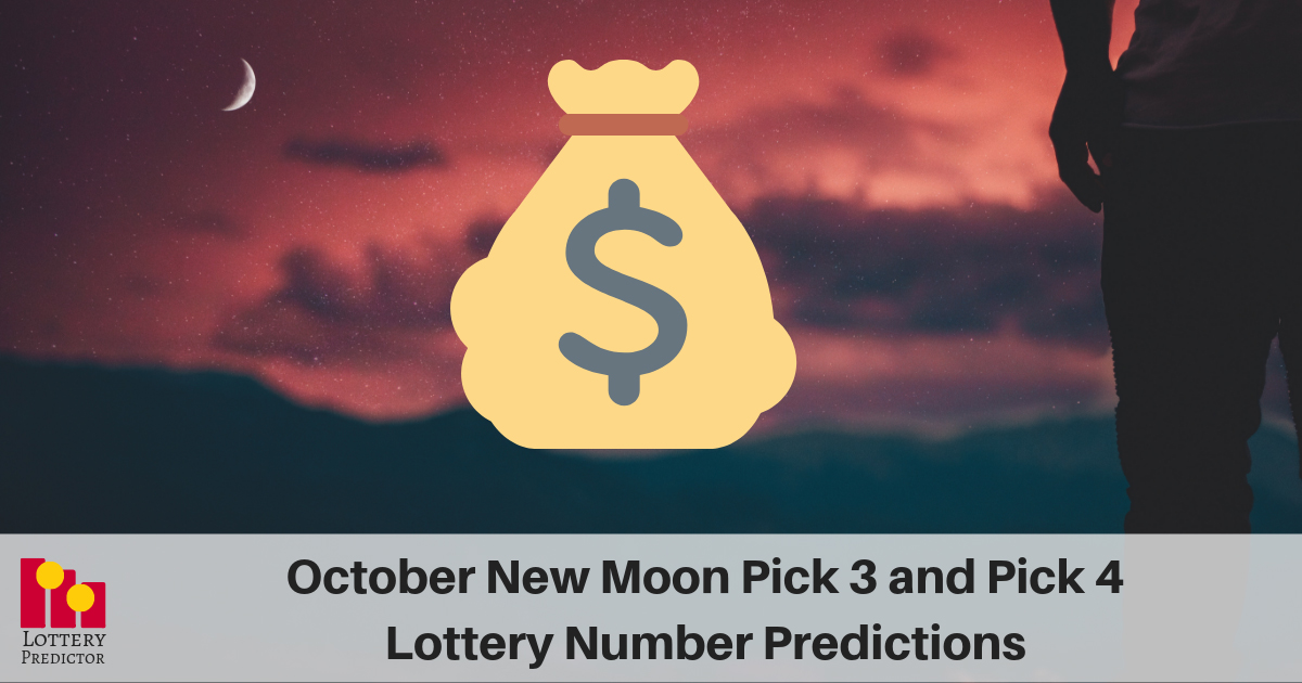 October New Moon Pick 3 and Pick 4 Lottery Number Predictions