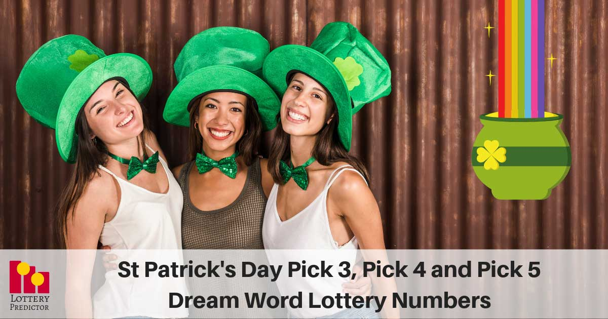 St Patricks Day Pick 3, Pick 4 and Pick 5 Dream Word Lottery Numbers
