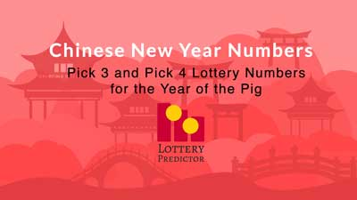 Chinese Lunar New Year Lottery Numbers - Year of the Pig 2019
